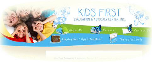 KIDS FIRST - Evaluation & Advocacy Center, Inc.